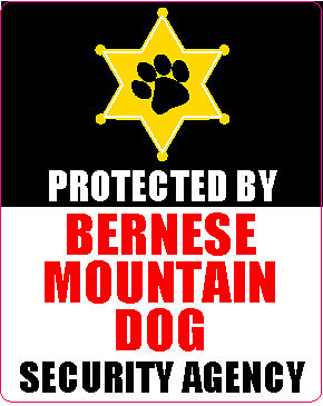 Protected By Bernese Mountain Dog Security Sticker