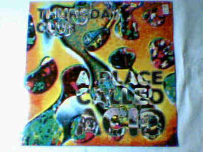 "THURSDAY CLUB A place called acid 12"" UK RENNIE PILGREM"