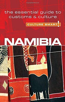 Namibia - Culture Smart!: The Essential Guide to Custom