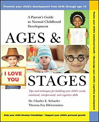Ages and Stages: A Parent's Guide to Normal Childhood D