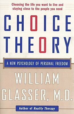 Choice Theory: A New Psychology of Personal Freedom-Wil