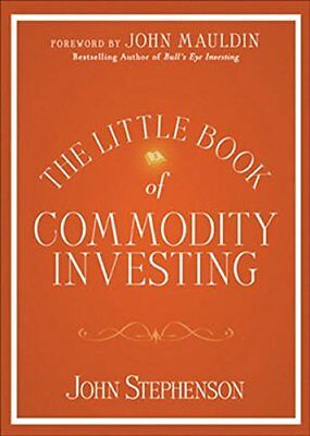 The Little Book of Commodity Investing-John R. Stephens