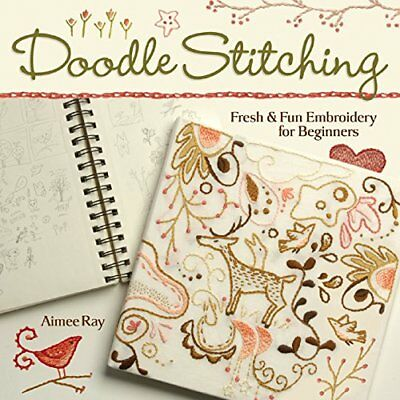 Doodle-stitching: Fresh and Fun Embroidery for Beginners-Aimee Ray