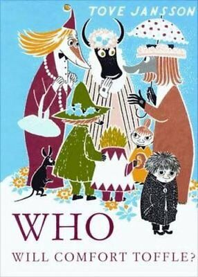 Who Will Comfort Toffle?: A Tale of Moomin Valley-Tove Jansson, Sophie Hannah