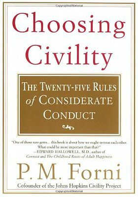 Choosing Civility: The Twenty-Five Rules of Considerate Conduct-Forni, Pier Mass