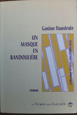 Un Masque En Bandouliere - Gaston Haustrate