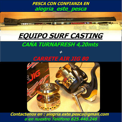 PESCA EQUIPO SURF CASTING (TURNAFRESH 4.20mts + AIR JIG 80)