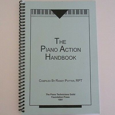 Piano Action Handbook - Compiled by Randy Potter