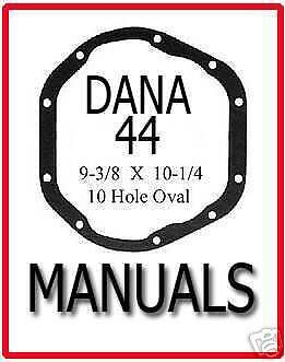 DANA 44 SPICER Front & Rear Axle Service Repair MANUAL 11 Total Manuals