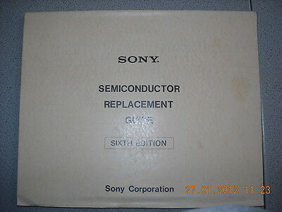 SONY Semiconductor Replacement Guide Sixth Edition