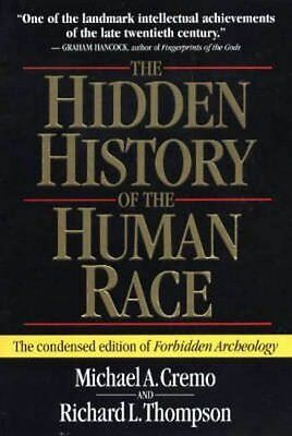 The Hidden History of the Human Race: The Condensed Edition of Forbidden Archeol
