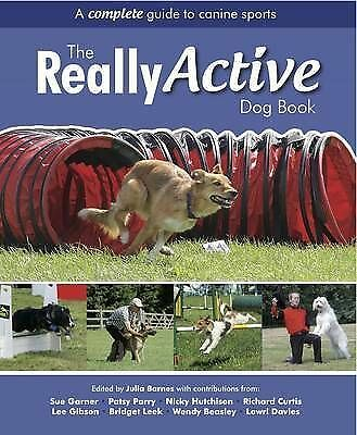 The Really Active Dog Book: A Complete Guide to Canine Sports by The Pet Book...