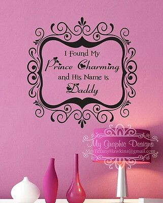"""""""I FOUND MY PRINCE AND HIS NAME IS DADDY Vinyl WALL Decal"""
