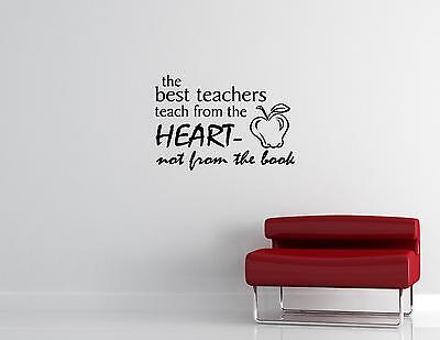 The Best Teachers Teach From The Heart...-Vinyl Quote Me Wall Art Decals #0847