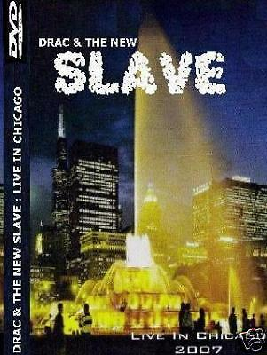 Drac & The New SLAVE : LIVE IN CHICAGO 2007 [DVD]
