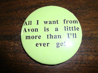 Button---Blake 7---All I Want From Avon Is A Little More Than I'll Ever Get