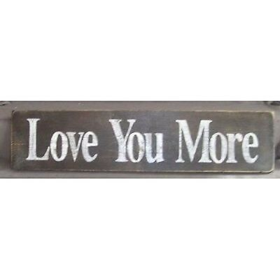 2FT RUSTIC  LOVE YOU MORE HAND PAINTED WOOD SIGN custom COLORS