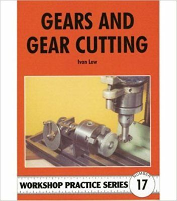 Gears and Gear Cutting Book   BY IVAN LAW