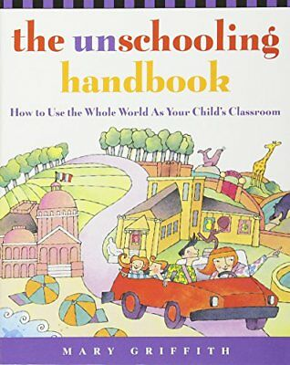 The Unschooling Handbook-Mary Griffith