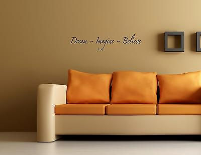 Dream Imagine Believe -  Vinyl Quote Me Wall Art Decal #0198