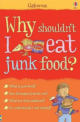 Why shouldn't I eat junk food? healthy lifestyle Kate Knighton 9780746087558