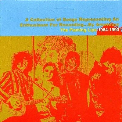THE FLAMING LIPS 1984-1990 CD NEW A Collection Of Songs Representing...