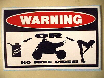 Funny Warning * No Free Rides * Quad Atv Bike Atc Four Wheeler Sticker Decal 134