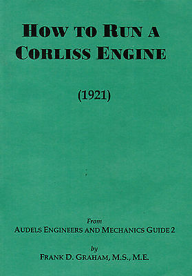 How To Run Corliss Steam Engine Book Manual Instructions Hit Miss Gas Motor