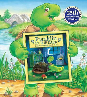 Franklin in the Dark: 25th Anniversary Edition by Paulette Bourgeois (English) H