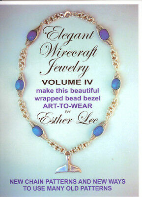 ELEGANT WIRECRAFT JEWELRY VOLUME FOUR IV by Esther Lee - 40+ Great Projects
