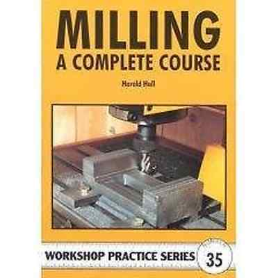 Milling the complete course   by HAROLD HALL  144 pages