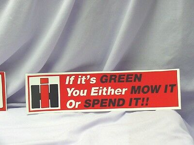 International Harvester - If Its Green  Bumper Sticker