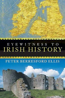 Eyewitness to Irish History by Peter Berresford Ellis (English) Paperback Book