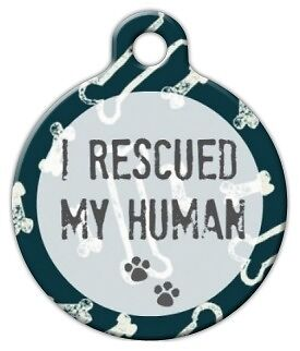 I RESCUED MY HUMAN - Custom Personalized Pet ID Tag for Dog and Cat Collars