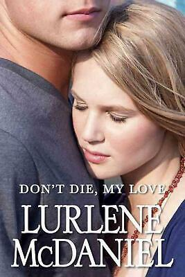 Don't Die, My Love by Lurlene McDaniel (English) Paperback Book Free Shipping!