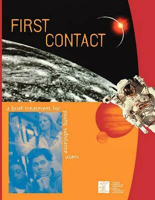 First Contact: A Brief Treatment for Young Substance Users by Camh (English) Pap