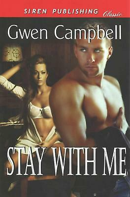 Stay with Me (Siren Publishing Classic) by Gwen Campbell (English) Paperback Boo