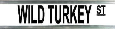 Wild Turkey St Street Sign Fathers Day Birthday Gift Man Cave Pool Room Shed