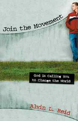 Join the Movement: God Is Calling You to Change the Wor - Paperback NEW Alvin L.