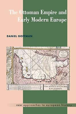 The Ottoman Empire and Early Modern Europe by Daniel Goffman (English) Hardcover