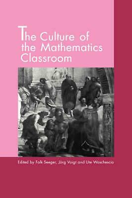 The Culture of the Mathematics Classroom by Seeger, Falk (English) Hardcover Boo