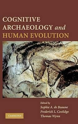 Cognitive Archaeology and Human Evolution by Sophie A. De Beaune (English) Hardc