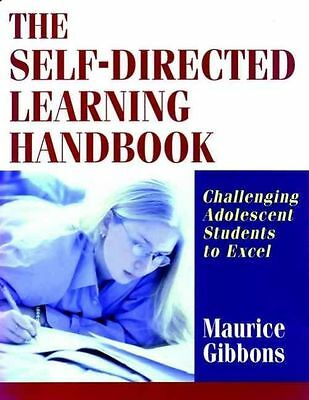 NEW The Self-Directed Learning Handbook: Challenging Adolescent Students to Exce