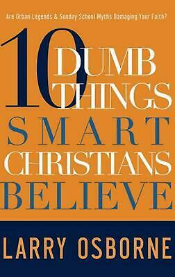 10 Dumb Things Smart Christians Believe: Are Urban Legends & Sunday School Myths
