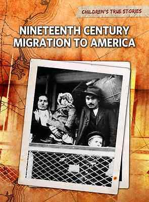 Nineteenth Century Migration to America - Hardcover NEW Bliss, John 2011-05-25