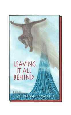 Leaving it All Behind - Paperback NEW Luschei, Glenna 2011-07-14
