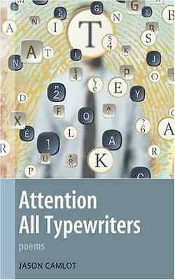 Attention All Typewriters - Paperback NEW Camlot, Jason 2005-08-05