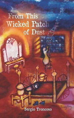 From This Wicked Patch of Dust - Paperback NEW Troncoso, Sergi 2011-09-30