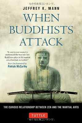 When Buddhists Attack: The Curious Relationship Between - Hardcover NEW Mann, Je