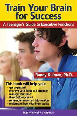 Train Your Brain for Success: A Teenager's Guide to Exe - Paperback NEW Kulman,